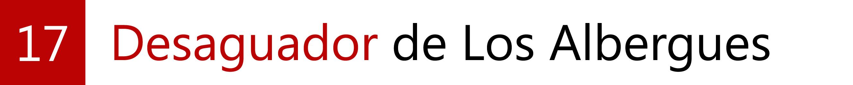 17. Desaguador de Los Albergues